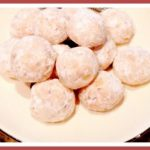 Mexican Wedding Cookies AKA Christmas Tea Cookies AKA Snowballs